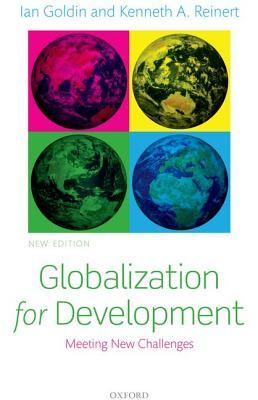 Globalization for Development By Goldin, Ian/ Reinert, Kenneth A.