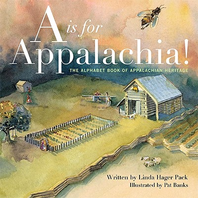 A is for Appalachia By Pack, Linda Hager/ Banks, Pat (ILT)